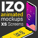 IZO Animated Mockups-XS Screens - GraphicRiver Item for Sale
