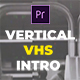 Vertical VHS Intro - VideoHive Item for Sale