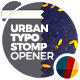 Urban Typo Stomp Opener - VideoHive Item for Sale