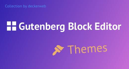 Block Editor Themes - Gutenberg