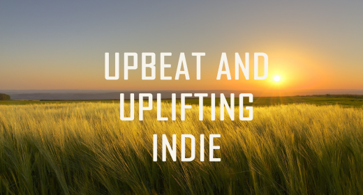 BEST UPBEAT UPLIFTING AND HAPPY INDIE ROCK
