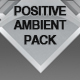Positive Ambient Pack