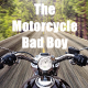The Motorcycle Bad Boy