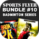 Sports Flyer Bundle 10 Badminton Series - GraphicRiver Item for Sale