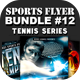 Sports Flyer Bundle 12 Tennis Series - GraphicRiver Item for Sale