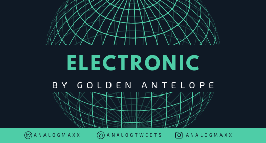 Electronic by Golden Antelope