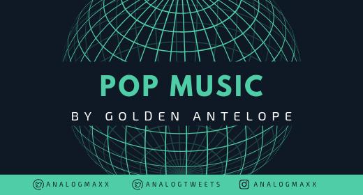 Pop Music by Golden Antelope