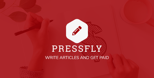 PressFly - Write Articles and Get Paid
