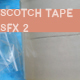 Scotch Tape SFX 2