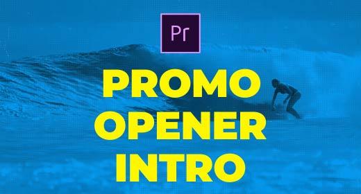 Opener, Promo & Intro