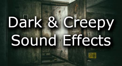 Dark & Creepy Sound Effects