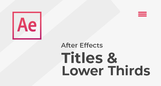 After Effects Lower Thirds & Titles