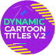 22 Dynamic Cartoon Titles V.2 - VideoHive Item for Sale