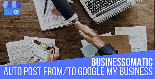 Businessomatic - Google My Business Post Importer Exporter Plugin for WordPress