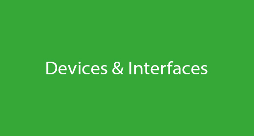 Devices & Interfaces