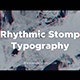 Rhythmic Stomp Typography | After Effects Template - VideoHive Item for Sale