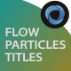 Flow Particle Titles - VideoHive Item for Sale