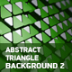 Abstract Triangle Background 2 - VideoHive Item for Sale