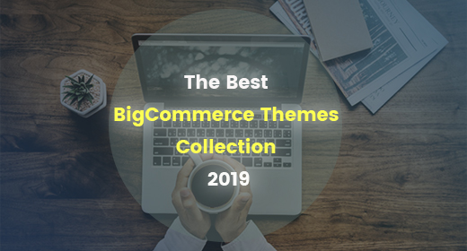 BEST BIGCOMMERCE THEMES 2019