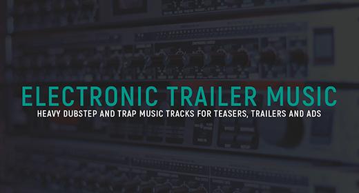 Electronic Trailer Music