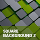 Square Backgrounds - VideoHive Item for Sale