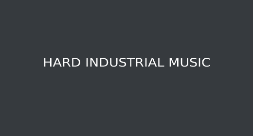 HARD INDUSTRIAL MUSIC
