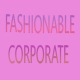 Fasionable Corporate