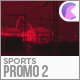 Sports // Commercial Promo 2 - VideoHive Item for Sale