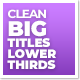 Clean Big Titles Lower Thirds - VideoHive Item for Sale