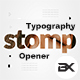 Typography Stomp Opener - VideoHive Item for Sale