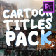 Cartoon Titles Pack | Premiere Pro MOGRT - VideoHive Item for Sale