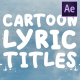 Cartoon Lyric Titles| After Effects Template - VideoHive Item for Sale