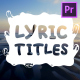Lyric Titles| Premiere Pro MOGRT - VideoHive Item for Sale