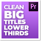 Clean Big Titles Lower Thirds – Mogrt - VideoHive Item for Sale