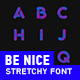 Be Nice — Stretchy Font - VideoHive Item for Sale