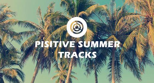 Positive summer tracks