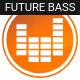 Energetic Dubstep Future Bass