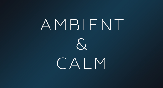 AMBIENT & CALM