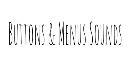 Buttons & Menus Sounds