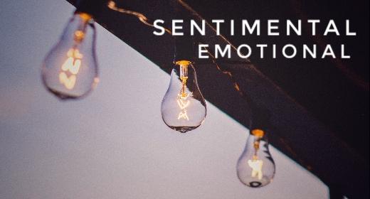 Sentimental And Emotional