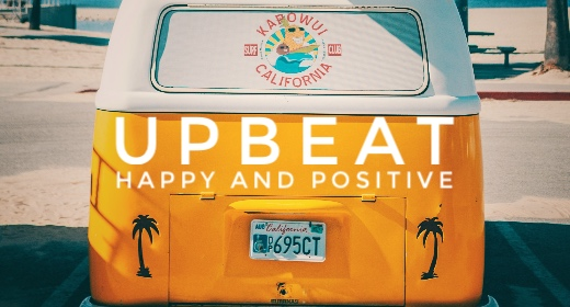 Upbeat, Happy and Positive