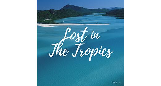 Lost In The Tropics Vol1