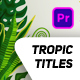 Tropical Titles - VideoHive Item for Sale