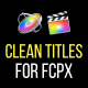 Clean Titles | FCPX or Apple Motion - VideoHive Item for Sale