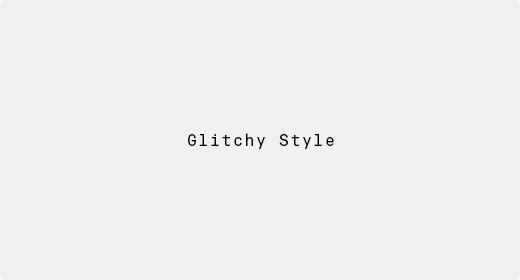 Glitchy Style