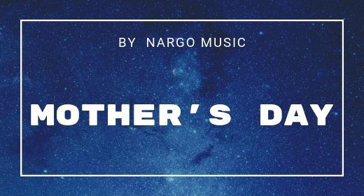 40 Mother's Day by NargoMusic