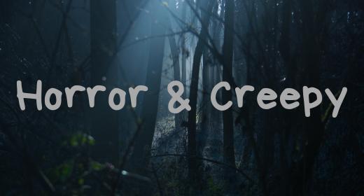 Horror & Creepy