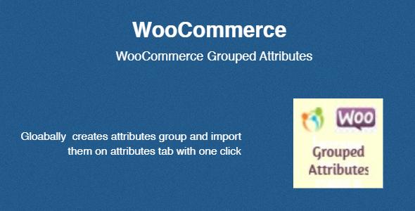 WooCommerce Grouped Attributes Original | codecanyon