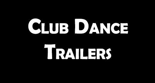 Club Dance Trailers