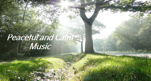 Peaceful and Calm Music